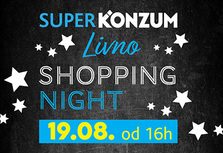 Shopping Night Super Konzum Livno!